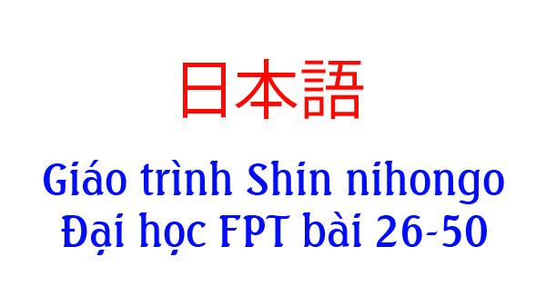 Giáo trình Shin Nihongo bài 26-50